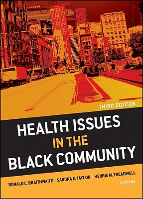 Health Issues in the Black Community By Braithwaite, Ronald L. (EDT)/ Taylor, Sandra E. (EDT)/ Treadwell, Henrie M. (EDT)
