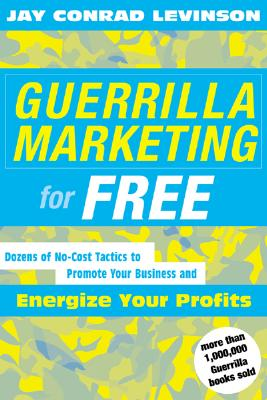 Guerrilla Marketing for Free By Levinson, Jay Conrad