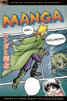 Manga and Philosophy By Steiff, Josef (EDT)/ Barkman, Adam (EDT)